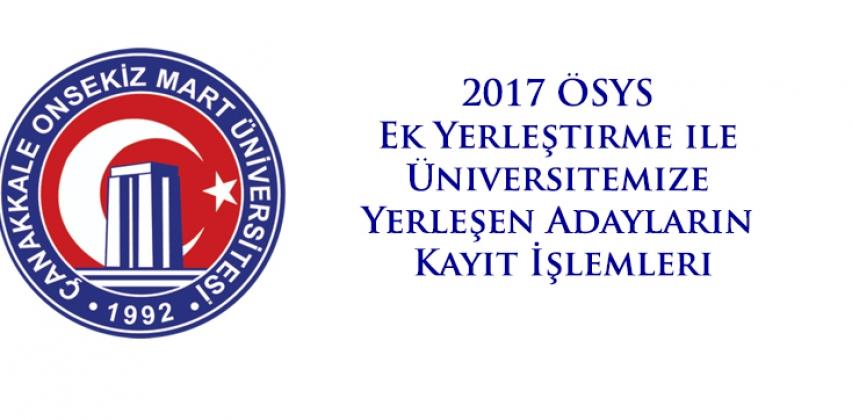 2017 ÖSYS Ek Yerleştirme ile Üniversitemize Yerleşen Adayların Kayıt İşlemleri