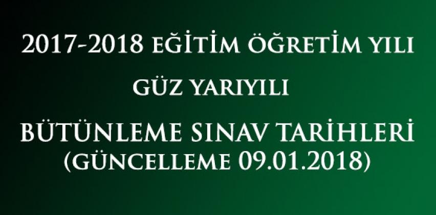 2017-2018 EĞİTİM ÖĞRETİM YILI GÜZ YARIYILI BÜTÜNLEME SINAV PROGRAMI (GÜNCELLEME 09.01.2018)