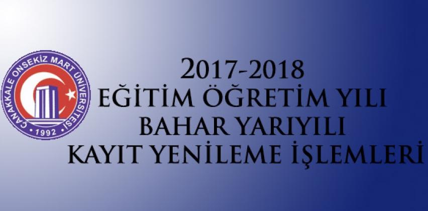 2017-2018 ÖĞRETİM YILI GÜZ YARIYILI KAYIT YENİLEME İŞLEMLERİ