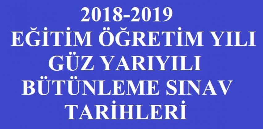 2018-2019 EĞİTİM ÖĞRETİM YILI GÜZ YARIYILI BÜTÜNLEME SINAV PROGRAMI (Güncelleme: 10.01.2019)