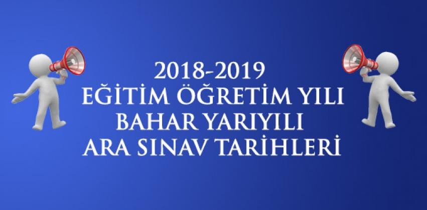 2018-2019 Eğitim Öğretim Yılı Bahar Yarıyılı Ara Sınav Programı