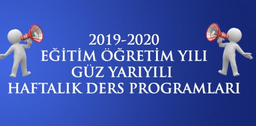 2019-2020 Eğitim Öğretim Yılı Güz Yarıyılı Haftalık Ders Programı