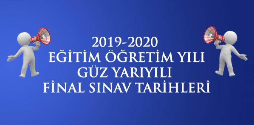 2019-2020 Eğitim Öğretim Yılı Güz Yarıyılı Final Sınav Tarihleri