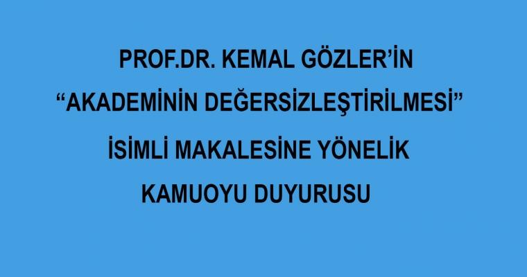 """PROF.DR. KEMAL GÖZLER'İN """"AKADEMİNİN DEĞERSİZLEŞTİRİLMESİ"""" İSİMLİ MAKALESİNE YÖNELİK KAMUOYU DUYURUSU"""