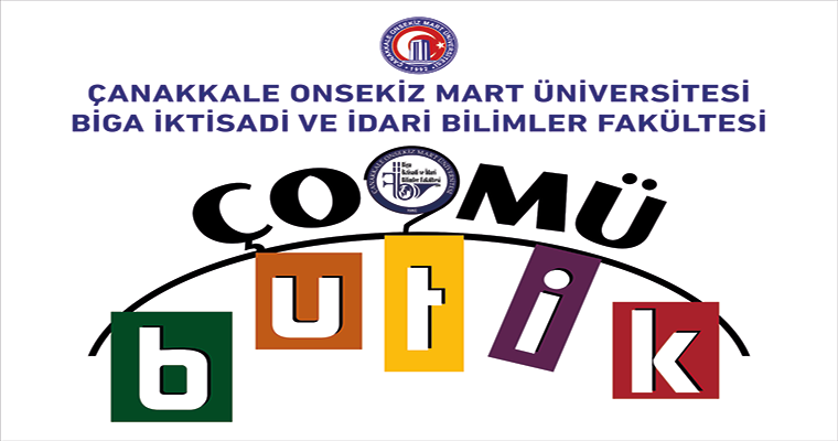 """""""ÇOMÜ BUTİK"""" FAKÜLTEMİZDE HİZMETE AÇILMIŞTIR."""
