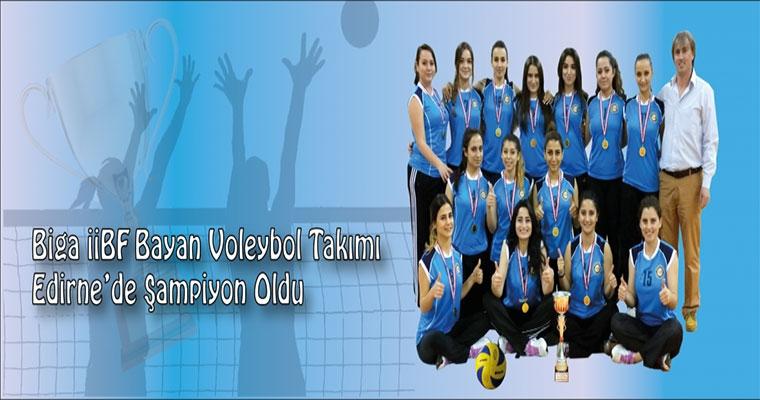 Biga İİBF Bayan Voleybol Takımı Edirne'de Şampiyon Oldu