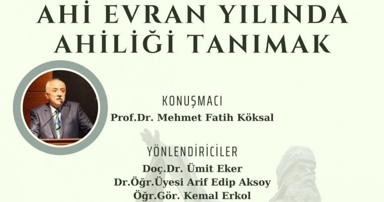 """""""AHİ EVRAN YILINDA AHİLİĞİ TANIMAK"""" Konulu Çevrimiçi Konferans"""