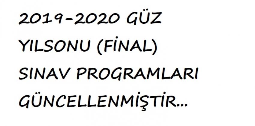 2019-2020 GÜZ YILSONU (FİNAL) SINAV PROGRAMLARI GÜNCELLENMİŞTİR...