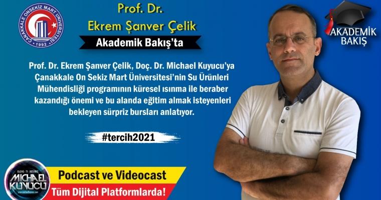 Prof. Dr. Ekrem Şanver Çelik Akademik Bakış 2021