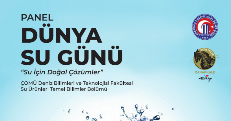 """DÜNYA SU GÜNÜ """"Su İçin Doğal Çözümler"""" Paneli Gerçekleşti"""