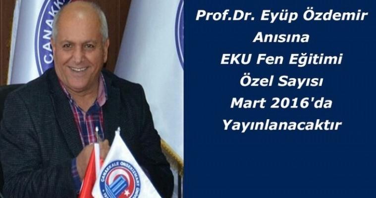 Dr. Eyüp Özdemir Anısına EKU Fen Eğitimi Özel Sayısı Mart 2016'da Yayınlanacak