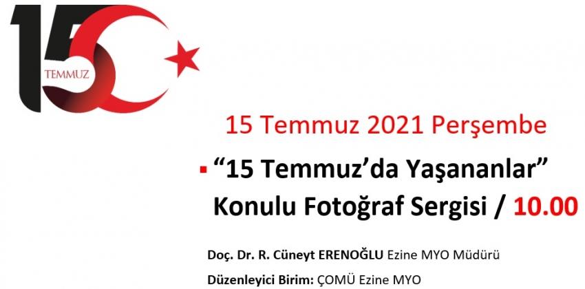 """""""15 Temmuz'da Yaşananlar"""" Konulu Fotoğraf Sergisi"""