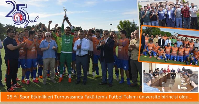 Fakültemiz futbol takımı 25.Yıl Etkinliklerinde üniversite birincisi oldu.