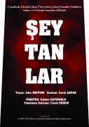 """Şeytanlar isimli oyun """"15 Mart 2018 Perşembe saat 20:00'de üniversitenin Necip Fazıl Kısakürek sahnesinde"""
