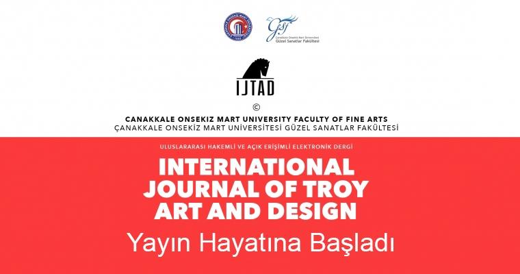 """Güzel Sanatlar Fakültesi Tarafından Hazırlanan """"International Journal of Troy Art and Design"""" Dergisinin 1. Sayısı Yayımlandı"""