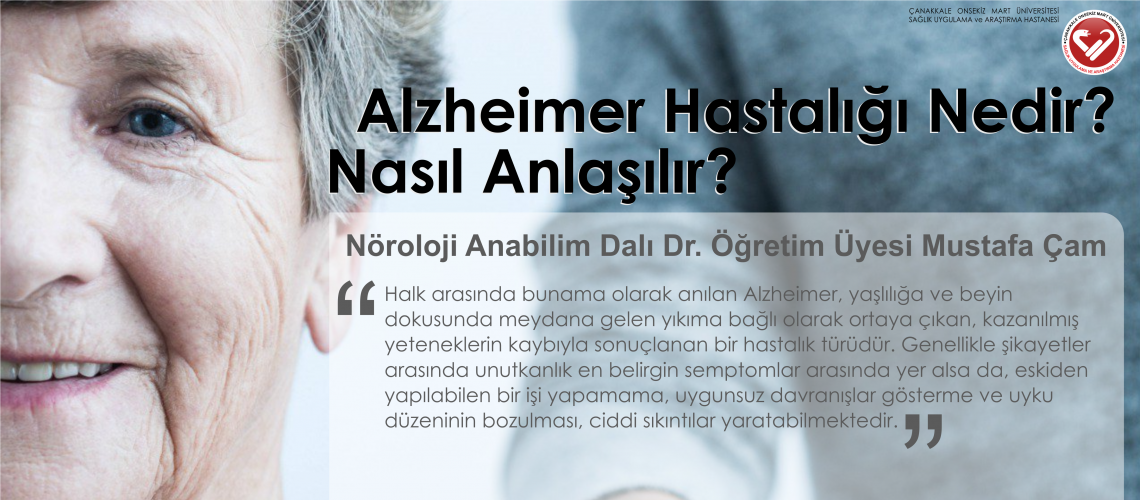 Alzheimer Hastalığı Nedir? Nasıl Anlaşılır?