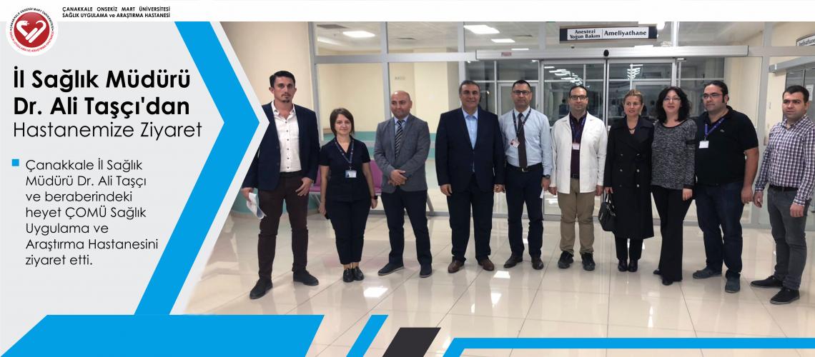 İl Sağlık Müdürü Dr. Ali Taşçı'dan Hastanemize Ziyaret