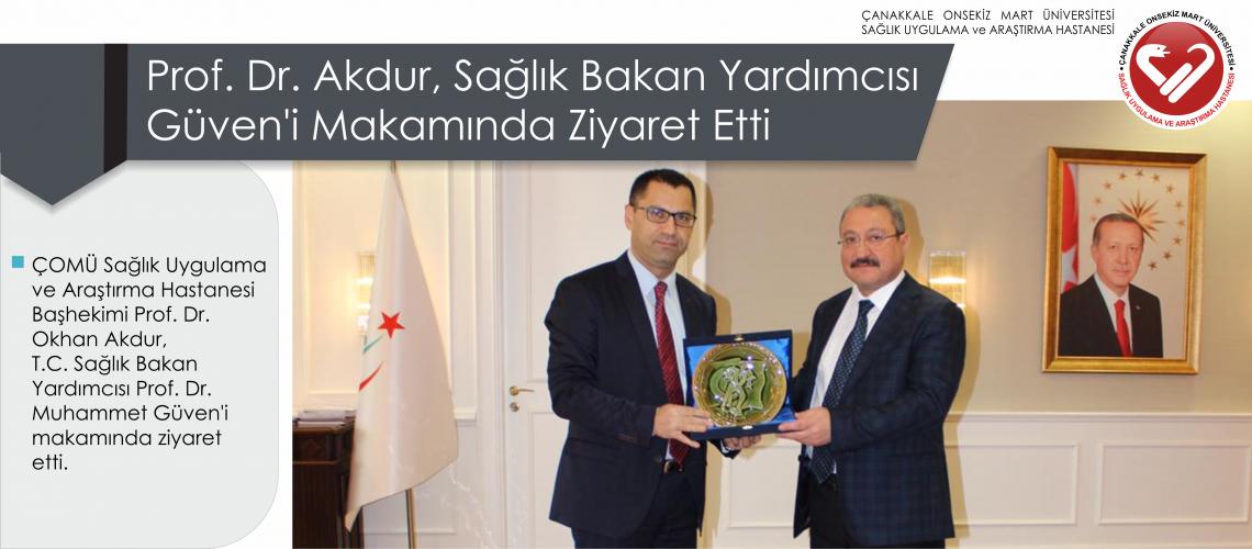 Prof. Dr. Akdur, Sağlık Bakan Yardımcısı Güven'i Makamında Ziyaret Etti