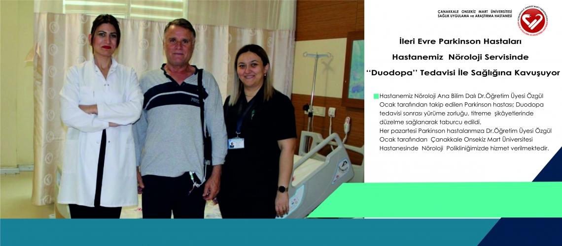 İleri Evre Parkinson Hastaları Hastanemiz  Nöroloji Servisinde 'Duodopa'   Tedavisi İle Sağlığına Kavuşuyor