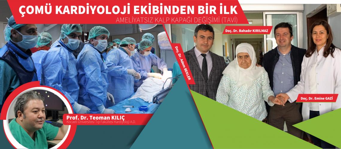 ÇOMÜ Kardiyoloji Ekibinden Bir İlk / Ameliyatsız Kalp Kapağı Değişimi TAVİ