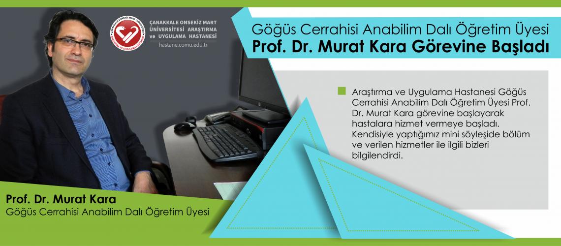 Göğüs Cerrahisi Anabilim Dalı Öğretim Üyesi Prof. Dr. Murat Kara Görevine Başladı
