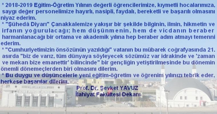 Dekanımız Prof.Dr. Şevket YAVUZ'un 2018-2019 Eğitim-Öğretim Yılı Mesajı