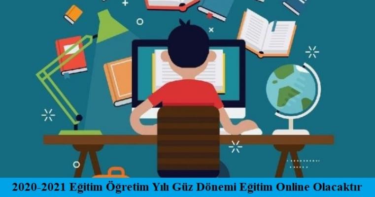 2020-2021 Eğitim-Öğretim Yılı Güz Dönemi Eğitim Online Olacaktır