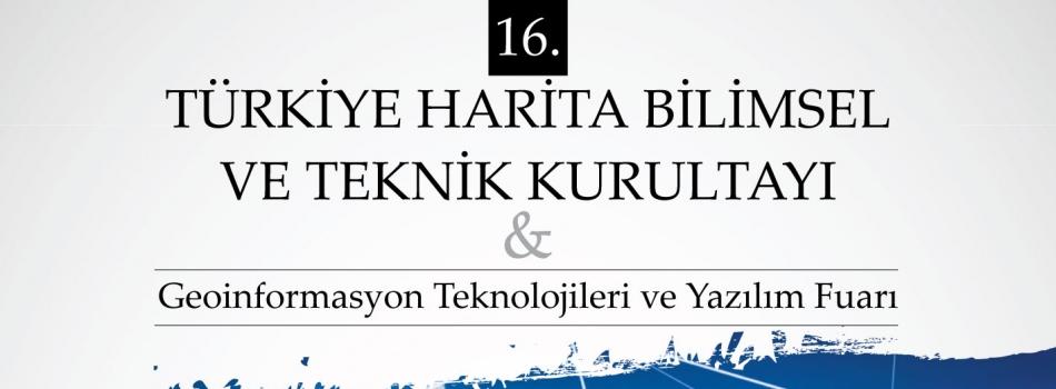 16.Türkiye Harita Bilimsel Ve Teknik Kurultayı Ankara'da gerçekleştirildi.