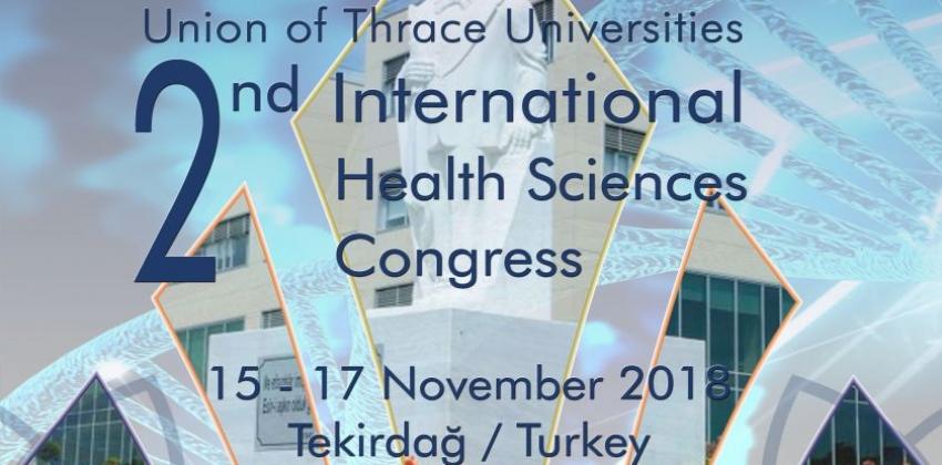 Trakya Üniversiteler Birliği 2. Uluslararası Sağlık Bilimleri Kongresi