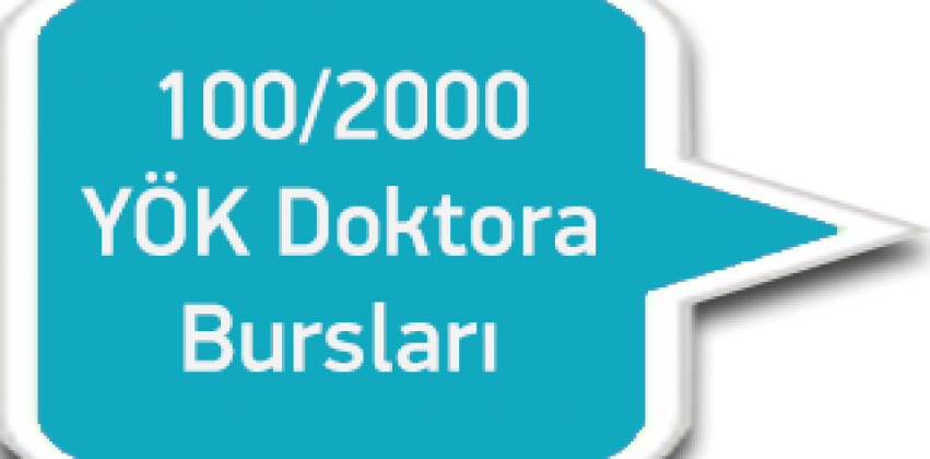 100/2000 YÖK Doktora Bursu Başvuruları