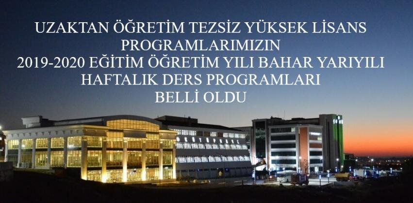 Enstitümüz Uzaktan Öğretim Tezsiz Yüksek Lisans Programlarının Haftalık Ders Programları