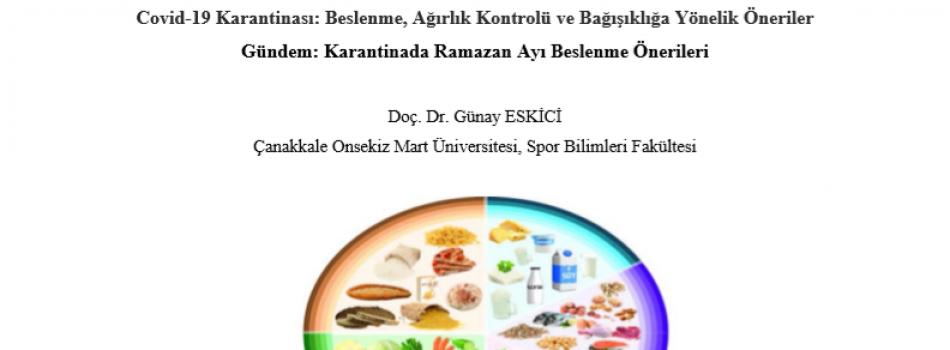 Araştırma Merkez Müdürümüz Diyetisyen Doç.Dr. Günay Eskici'den Karantinada Ramazan Ayı Beslenme Önerileri