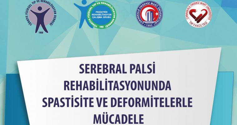 Serebral Palsi Rehabilitasyonunda Spastisite ve Deformitelerle Mücadele Toplantısı
