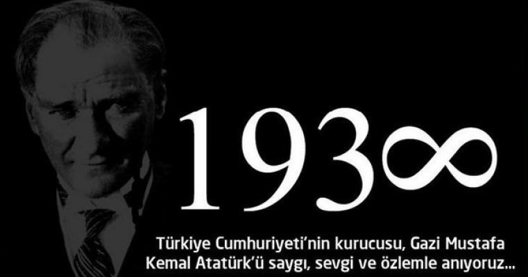 Türkiye Cumhuriyetinin kurucusu, Gazi Mustafa Kemal Atatürk'ü saygı, sevgi ve özlemle anıyoruz...
