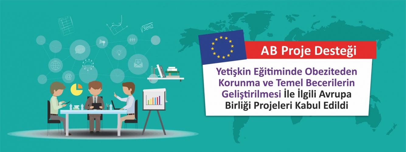Yetişkin Eğitiminde Obeziteden Korunma ve Temel Becerilerin Geliştirilmesi İle İlgili Avrupa Birliği Projeleri Kabul Edildi