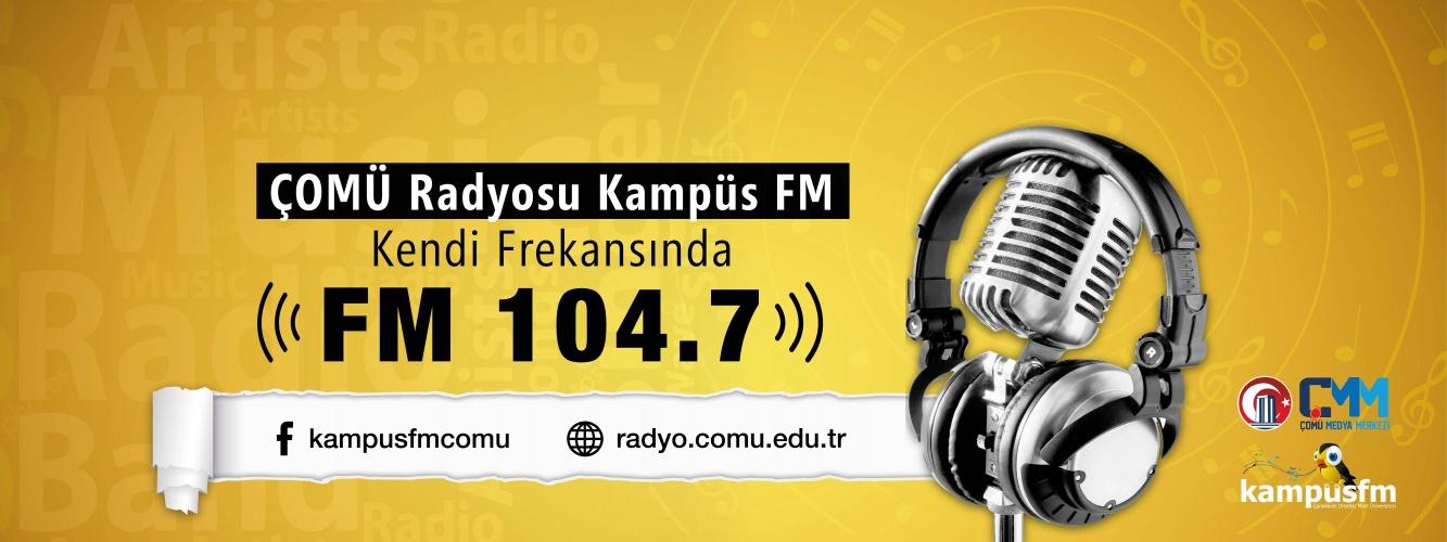 ÇOMÜ Radyosu Kampüs FM Kendi Frekansında FM 104.7'de