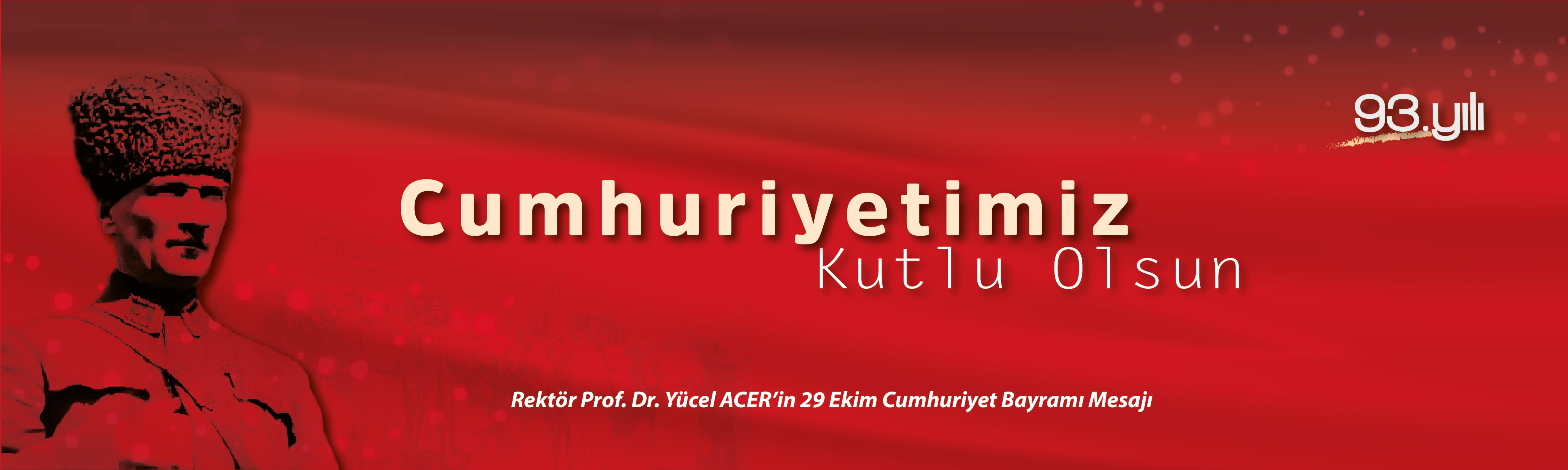 Rektör Prof. Dr. Acer'in Cumhuriyet Bayramı Mesajı