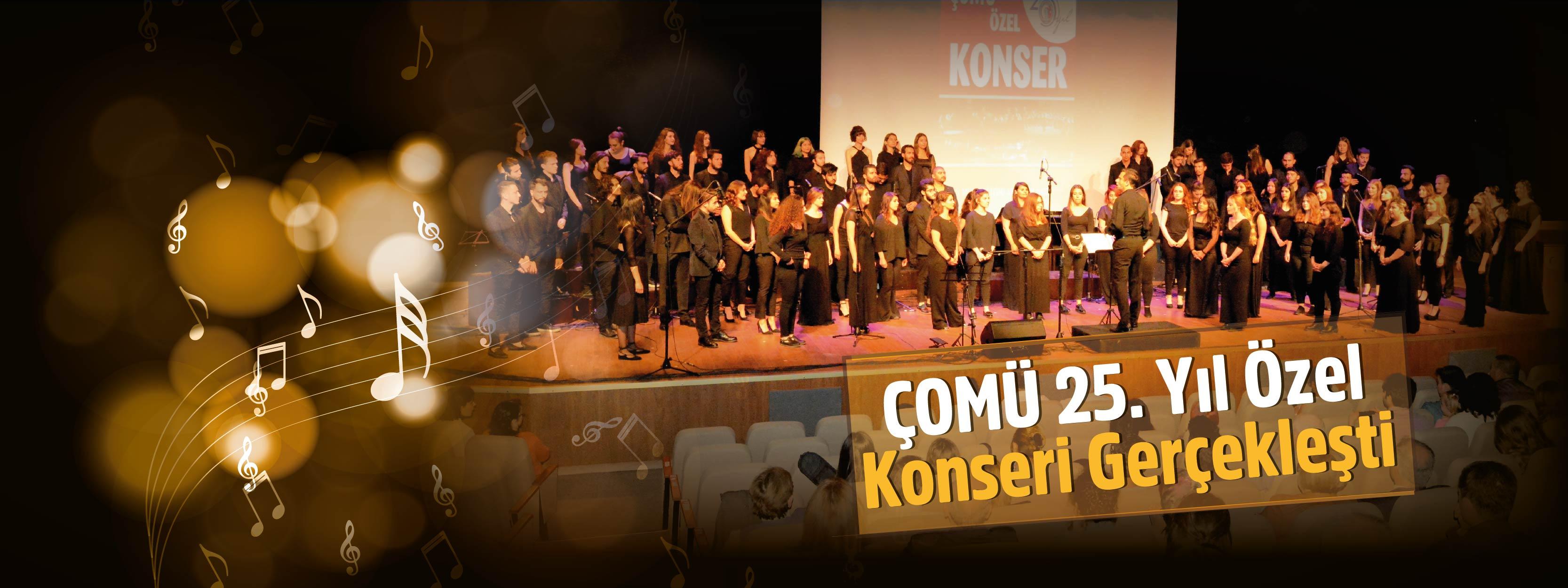 ÇOMÜ 25. Yıl Özel Konseri Gerçekleştirildi